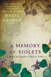 A Memory of Violets: A Novel of London's Flower Sellers, Gaynor, Hazel