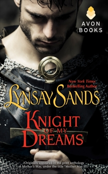 Knight of My Dreams: (Originally published under the title MOTHER MAY I? in the print anthology A MOTHER'S WAY), Sands, Lynsay