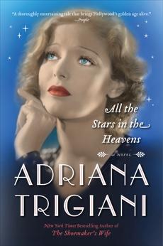 All the Stars in the Heavens: A Novel, Trigiani, Adriana