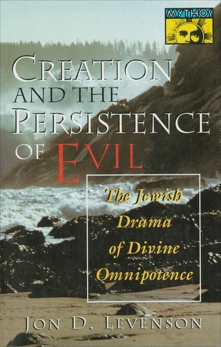 Creation and the Persistence of Evil, Levenson, Jon D.