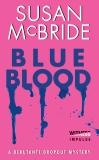 Blue Blood: A Debutante Dropout Mystery, McBride, Susan