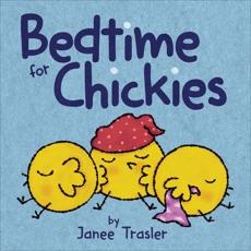 Bedtime for Chickies, Trasler, Janee