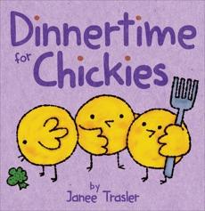Dinnertime for Chickies, Trasler, Janee