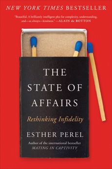 The State of Affairs: Rethinking Infidelity, Perel, Esther