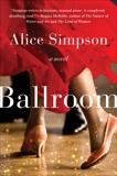 Ballroom: A Novel, Simpson, Alice