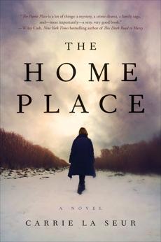 The Home Place: A Novel, La Seur, Carrie