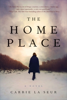 The Home Place: A Novel, La Seur, Carrie