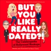 But You Like Really Dated?!: The Celebropedia of Hollywood Hookups, Casey, Ryan