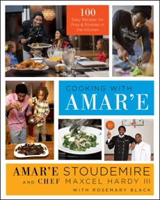 Cooking with Amar'e: 100 Easy Recipes for Pros and Rookies in the Kitchen, Stoudemire, Amar'e & Hardy, Maxcel
