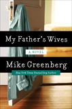 My Father's Wives: A Novel, Greenberg, Mike