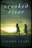 Crooked River: A Novel, Geary, Valerie