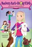 Roxbury Park Dog Club #1: Mission Impawsible, Maple, Daphne