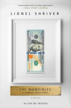 The Mandibles: A Family, 2029-2047, Shriver, Lionel