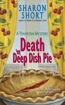 Death by Deep Dish Pie: A Toadfern Mystery, Short, Sharon