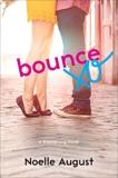 Bounce: A Boomerang Novel, August, Noelle