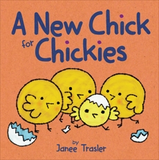 A New Chick for Chickies, Trasler, Janee