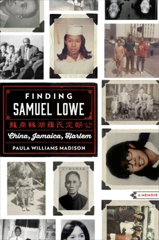 Finding Samuel Lowe: China, Jamaica, Harlem, Madison, Paula Williams