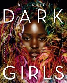 Dark Girls, Duke, Bill & Moses, Shelia P.