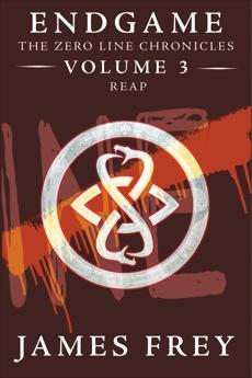 Endgame: The Zero Line Chronicles Volume 3: Reap, Frey, James