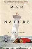 Man V. Nature: Stories, Cook, Diane