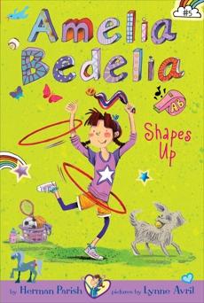 Amelia Bedelia Chapter Book #5: Amelia Bedelia Shapes Up, Parish, Herman