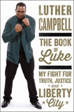 The Book of Luke: My Fight for Truth, Justice, and Liberty City, Campbell, Luther
