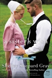 A Sister's Wish: The Charmed Amish Life, Book Three, Gray, Shelley Shepard