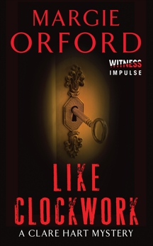 Like Clockwork: A Clare Hart Mystery, Orford, Margie
