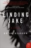 Finding Jake: A Novel, Reardon, Bryan