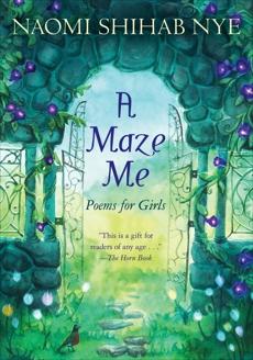 A Maze Me: Poems for Girls, Nye, Naomi Shihab