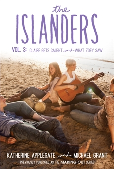 The Islanders: Volume 3: Claire Gets Caught and What Zoey Saw, Grant, Michael & Applegate, Katherine
