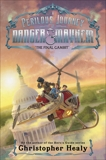 A Perilous Journey of Danger and Mayhem #3: The Final Gambit, Healy, Christopher