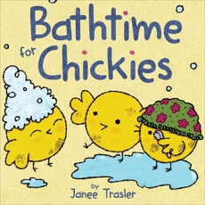 Bathtime for Chickies, Trasler, Janee
