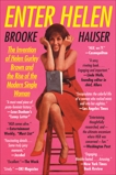 Enter Helen: The Invention of Helen Gurley Brown and the Rise of the Modern Single Woman, Hauser, Brooke