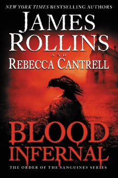 Blood Infernal: The Order of the Sanguines Series, Rollins, James & Cantrell, Rebecca