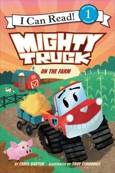 Mighty Truck on the Farm, Barton, Chris