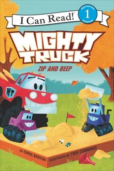 Mighty Truck: Zip and Beep, Barton, Chris