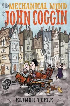 The Mechanical Mind of John Coggin, Teele, Elinor