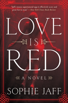 Love Is Red: A Novel, Jaff, Sophie