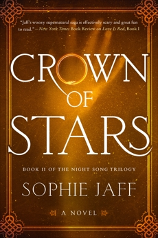 Crown of Stars: Book II of the Night Song Trilogy, Jaff, Sophie