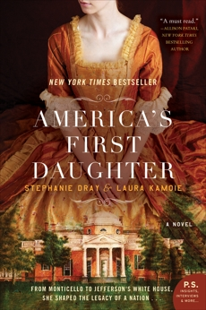 America's First Daughter: A Novel, Dray, Stephanie & Kamoie, Laura