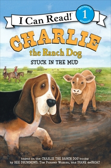 Charlie the Ranch Dog: Stuck in the Mud, Drummond, Ree