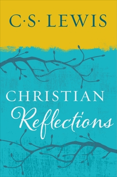 Christian Reflections, Lewis, C. S.