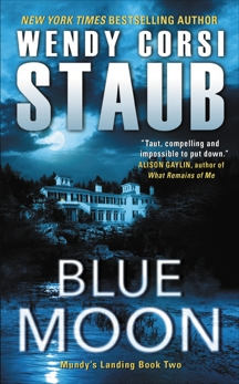 Blue Moon: Mundy's Landing Book Two, Staub, Wendy Corsi