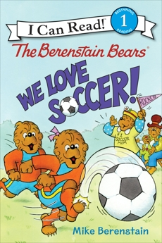 The Berenstain Bears: We Love Soccer!, Berenstain, Mike