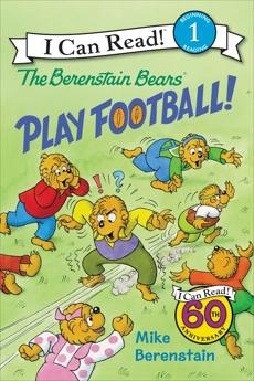 The Berenstain Bears Play Football!, Berenstain, Mike