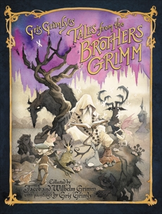 Gris Grimly's Tales from the Brothers Grimm, Grimm, Jacob and Wilhelm & Hunt, Margaret