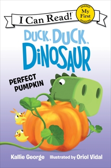 Duck, Duck, Dinosaur: Perfect Pumpkin, George, Kallie