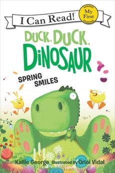 Duck, Duck, Dinosaur: Spring Smiles, George, Kallie