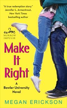 Make It Right: A Bowler University Novel, Erickson, Megan